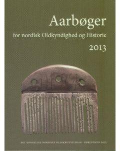 Aarbøger for nordisk Oldkyndighed og historie 2013