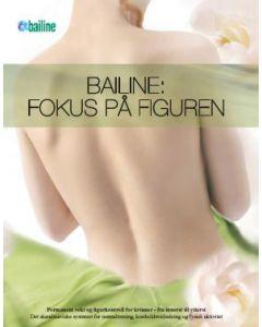 Bailine Fokus på figuren