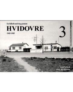 Arne Lybech - Hvidovre 3 1945-1985