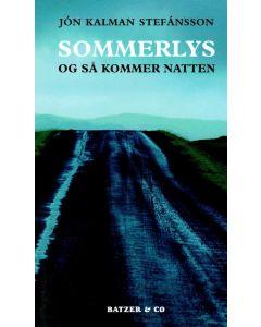 Jón Kalman Stefánsson - Sommerlys og så kommer natten