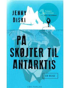 Jenni Diski - På skøjter til Antarktis