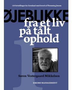 Søren Vestergaard Mikkelsen - Øjeblikke fra et liv på tålt ophold