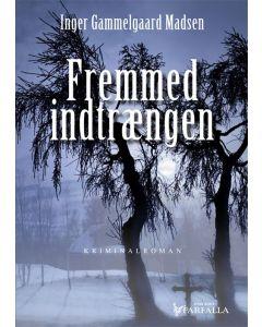 Inger Gammelgaard Madsen - Fremmed indtrængen