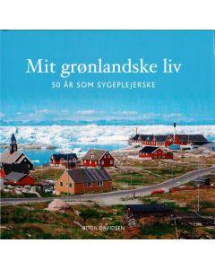 Bodil Davidsen - Mit Grønlandske liv -50år som sygeplejerske