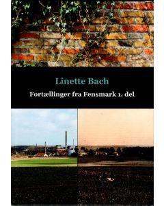 Linette Bach - Fortællinger fra Fensmark 1. del