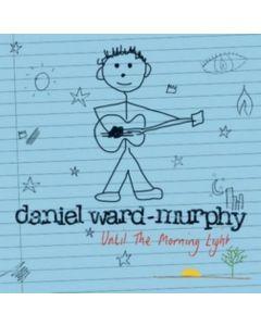 Cd Daniel Ward Murphy - Until The Morning Light