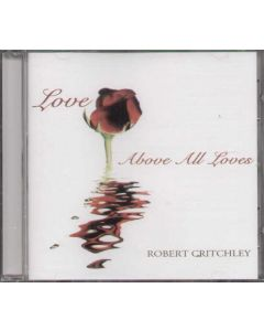 Cd Robert Critchley - Love Above All Lovers