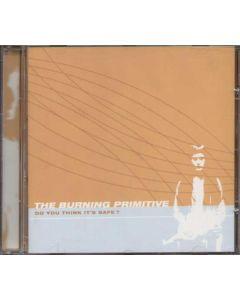 Cd The Burning Primitive - Do You Think it's Safe