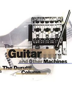 Cdbox the durutti column - the guitar and other machines