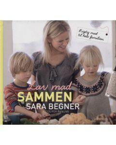 Sara Begner - Lav mad sammen