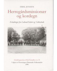 Erik Jensen - Herregårdsmissionær og kordegn -erindringer fra Lolland-Falster og Vallensbæk
