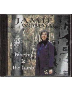 Cd Jamie Wommack - Worthy is the Lamb