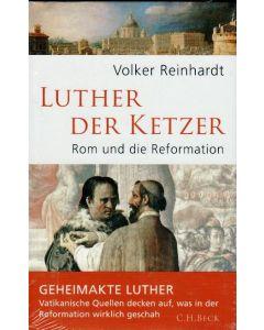 Volker Reinhardt - Luther der Ketzer Rom und die reformation